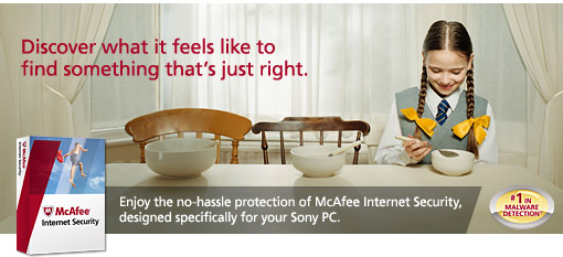 Enjoy the no-hassle protection of McAfee Internet Security, designed specifically for your Sony PC.
